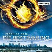 Die Bestimmung (Die Bestimmung 1) | Veronica Roth