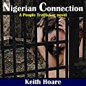 Nigerian Connection: Trafficker, Book 6 Audiobook by Keith Hoare Narrated by Gaynor M Kelly