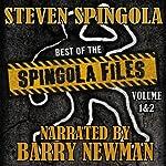 Best of the Spingola Files: Volume 1 & 2 | Steven Spingola