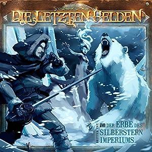 Der Erbe des Silberstern Imperiums (Die Letzten Helden 13) Hörspiel