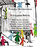 img - for Terapia Ocupacional y Exclusi n Social: Hacia una praxis basada en los derechos humanos (Spanish Edition) book / textbook / text book