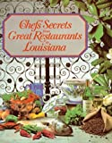 img - for Chefs' Secrets from Great Restaurants in Louisiana by Louisiana Restaurant Association (1999) Paperback book / textbook / text book