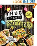 Thug Kitchen Party Grub: For Social M...