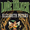 The Love Talker (       UNABRIDGED) by Elizabeth Peters Narrated by Grace Conlin