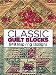 Classic Quilt Blocks: 849 Inspiring D...