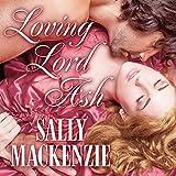 Loving Lord Ash: Duchess of Love, Book 3