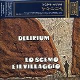Lo Scemo E Il Villaggio by Delirium (2005-07-22)