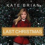 Last Christmas: The Private Prequel (       UNABRIDGED) by Kate Brian Narrated by Justine Eyre