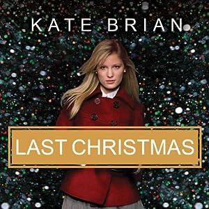 Last Christmas: The Private Prequel | [Kate Brian]