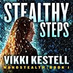 Stealthy Steps: Nanostealth, Book 1 | Vikki Kestell