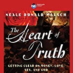 The Heart of Truth | Neale Donald Walsch