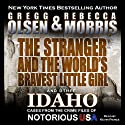 The Stranger and the World's Bravest Little Girl: Notorious USA (       UNABRIDGED) by Gregg Olsen, Rebecca Morris Narrated by Kevin Pierce