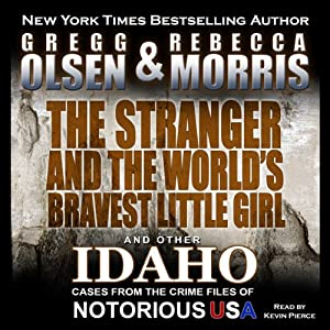 The Stranger and the World's Bravest Little Girl: Notorious USA | [Gregg Olsen, Rebecca Morris]
