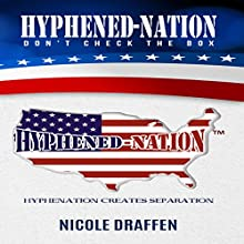 Hyphened-Nation: Don't Check the Box Audiobook by Nicole Draffen Narrated by LaQuita James