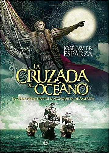 La Cruzada del océano, de José Javier Esparza