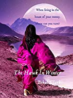 The Hawk In Winter (Rise of the Hawk Book 1)