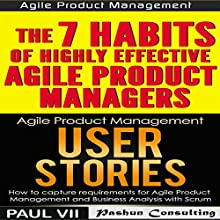 Agile Product Management Box Set: User Stories and The 7 Habits of Highly Effective Agile Product Managers Audiobook by Paul VII Narrated by Randal Schaffer