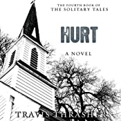 Hurt: Solitary Tales Series, Book 4 | Travis Thrasher