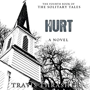 Hurt: Solitary Tales Series, Book 4 | [Travis Thrasher]
