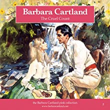 The Cruel Count | Livre audio Auteur(s) : Barbara Cartland Narrateur(s) : Barbara Cartland
