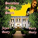 Sunshine in the South, Volume 1 Audiobook by Joyce Beaty, Patty Beaty Narrated by Grant Pennington