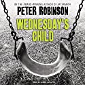 Wednesday's Child: An Inspector Banks Novel #6