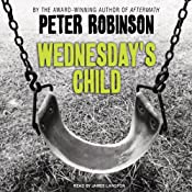Wednesday's Child: An Inspector Banks Novel #6 | Peter Robinson