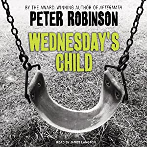 Wednesday's Child: An Inspector Banks Novel #6 | [Peter Robinson]