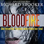 BloodFire: A Vampire Horror Dark Fantasy Story | Richard Stooker
