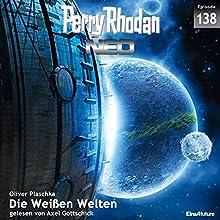 Die Weißen Welten (Perry Rhodan NEO 138) Hörbuch von Oliver Plaschka Gesprochen von: Axel Gottschick