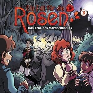 Das Erbe des Märchenkönigs (Ein Fall für die Rosen 3) Hörspiel