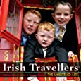 Irish Travellers: The Unsettled Life