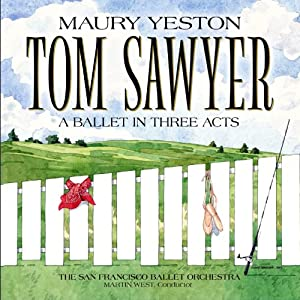 Tom Sawyer A Ballet in Three Acts