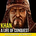 Khan Audiobook by Alexander Kennedy Narrated by Jim D. Johnston