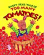 Sweet Pea's Tale of Too Many Tomatoes! (Volume 1)