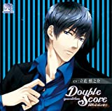 [CD] Double ScoreDouble Score~quarrel X love~ 周防壱成の場合