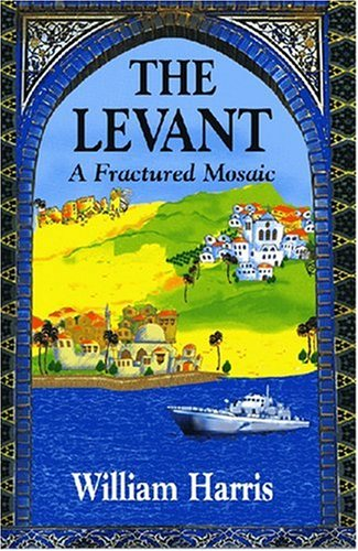 The Levant: A Fractured Mosaic (Princeton Series on the Middle East)