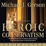 Heroic Conservatism | Michael J. Gerson