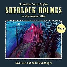 Das Haus auf dem Hexenhügel (Sherlock Holmes - Die neuen Fälle 6) Hörspiel von Marc Freund Gesprochen von: Christian Rode, Peter Groeger