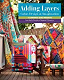 img - for Adding Layers - Color, Design & Imagination: 15 Original Quilt Projects from Kathy Doughty of Material Obsession book / textbook / text book