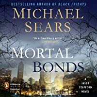 Mortal Bonds: Jason Stafford, Book 2 (       UNABRIDGED) by Michael Sears Narrated by John Beford Lloyd