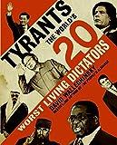 Tyrants: The World's 20 Worst Living Dictators
