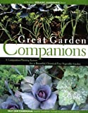 img - for Great Garden Companions: A Companion-Planting System for a Beautiful, Chemical-Free Vegetable Garden by Cunningham, Sally Jean (2000) Paperback book / textbook / text book