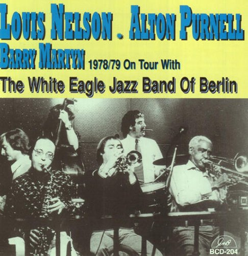 1978-1979 On Tour with the White Eagle Jazz Band of Berlin by Louis Nelson, Alton Purnell, Barry Martin and The White Eagle Jazz Band of Berlin
