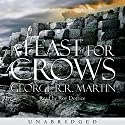 A Feast for Crows: Book 4 of A Song of Ice and Fire (       UNABRIDGED) by George R. R. Martin Narrated by Roy Dotrice