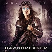 Dawnbreaker: Legends of the Duskwalker, Book 3 | Jay Posey