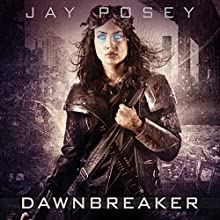Dawnbreaker: Legends of the Duskwalker, Book 3 (       UNABRIDGED) by Jay Posey Narrated by Luke Daniels