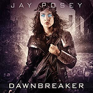 Dawnbreaker: Legends of the Duskwalker, Book 3 | [Jay Posey]
