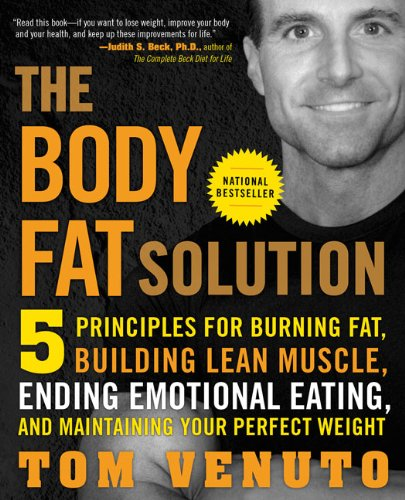The Body Fat Solution: Five Principles for Burning Fat, and Maintaining Your Perfect Weight