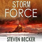 Storm Force: Storm Thriller Series, Book 2   Steven Becker